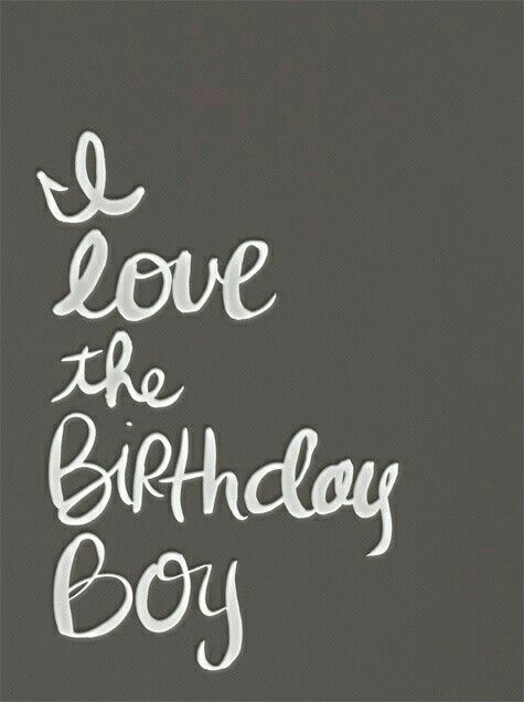 Birthday Boy Quotes I Love the Birthday Boy | Quotes | Birthday Quotes, Happy birthday  Birthday Boy Quotes