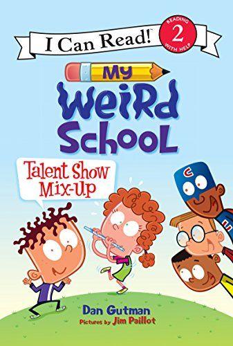 My Weird School: Talent Show Mix-Up (I Can Read Level 2)…