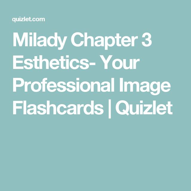 Professional Image Milady Chapter 3 Esthetics Your Professional Image Flashcards Quizlet Esthetics Professional Image Flashcards