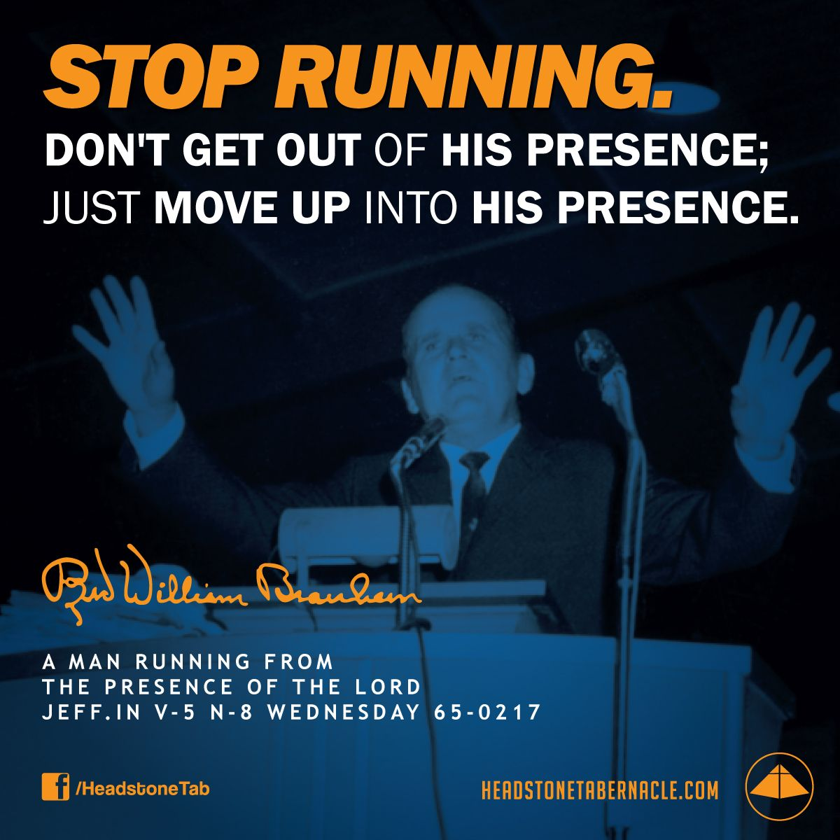Voice Of God Recordings Quote Of The Day: Stop Running. Don't Get Out Of His Presence; Just Move Up