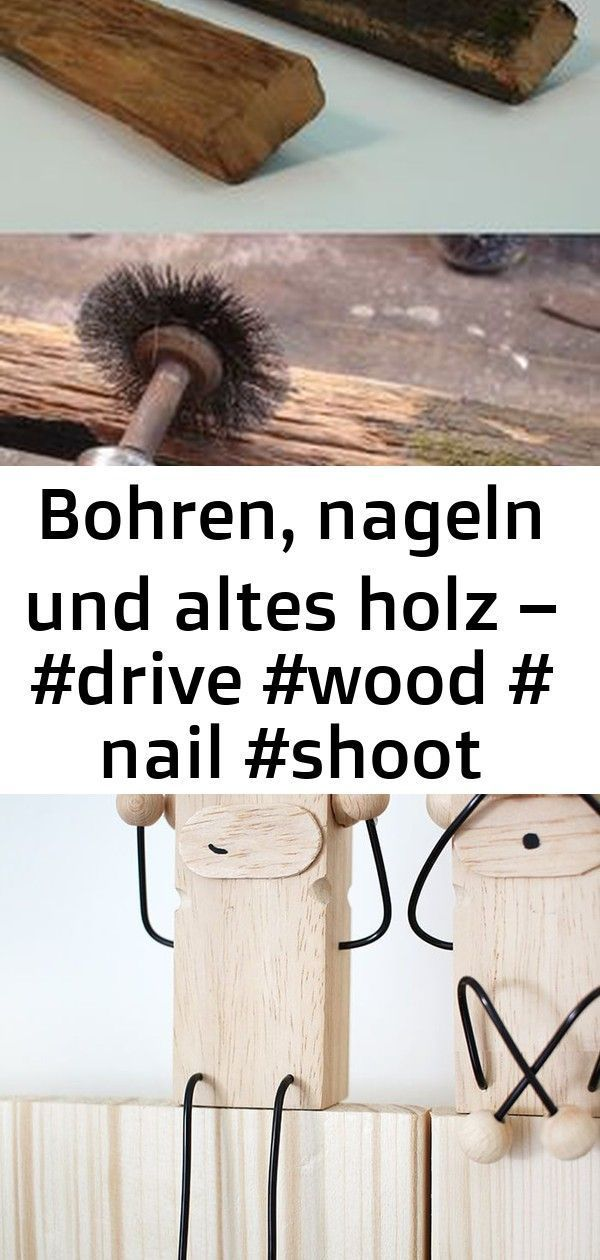 Bohren, Nägeln und Altholz - #Antrieb #Holz #Nagel #Schuss #Velha 9 #Altesholz ... #altesholz