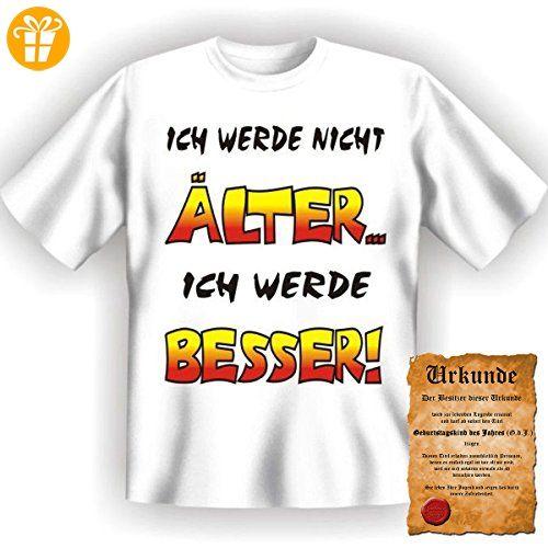 Lustige Sprüche Fun Tshirt Ich werde nicht älter, ich werde besser! -  Geburtstag tshirt