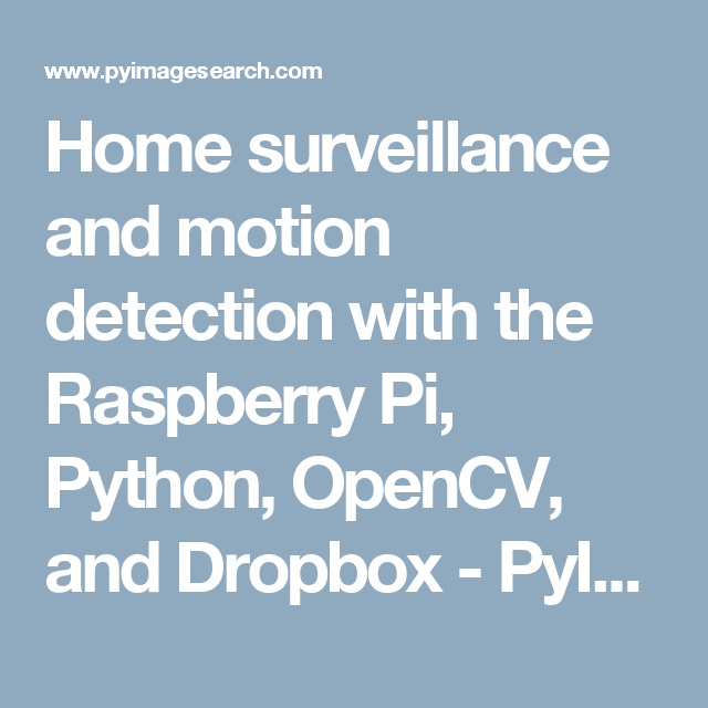 Home surveillance and motion detection with the Raspberry Pi