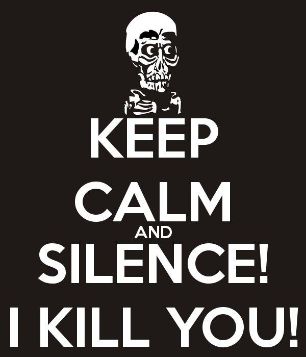 keep calm and silence i kill you achmed the dead