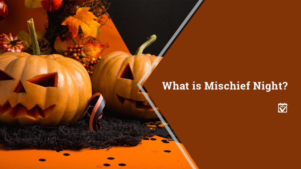 What Is Mischief Night If You Haven T Heard Of Mischief Night It S Possible That You Ve Lived In An Area Where Halloween Celebration Halloween Safety Night