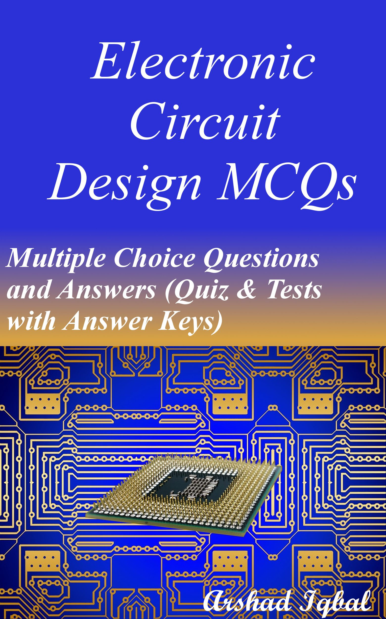 electronic circuit design mcqs has 320 multiple choice questions