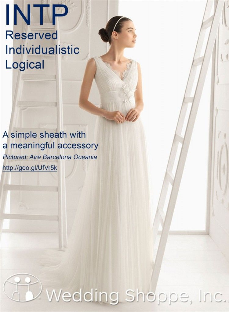 Wedding Style Wedding Dress Shopping By Myers Briggs Personality Type Intp Wedding Fashion