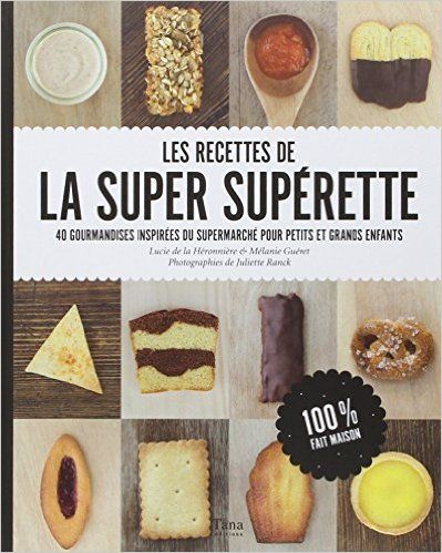 Amazon.fr - Les recettes de la super supérette - Lucie de La heronniere, Melanie Gueret, JULIETTE RANCK - Livres
