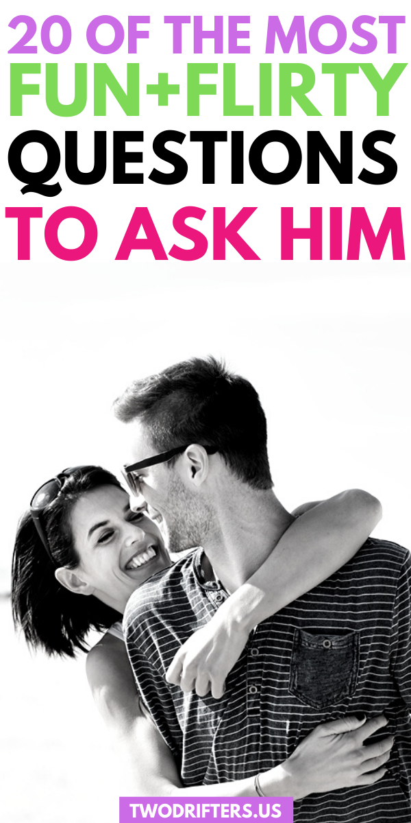 50 flirty questions to ask a guy