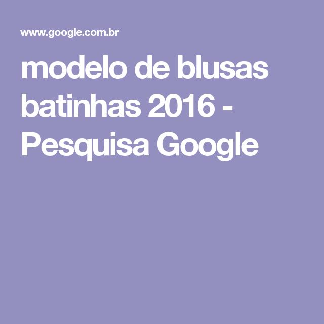 modelo de blusas batinhas 2016 - Pesquisa Google