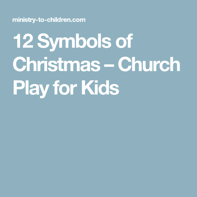 12 symbols of christmas church play for kids