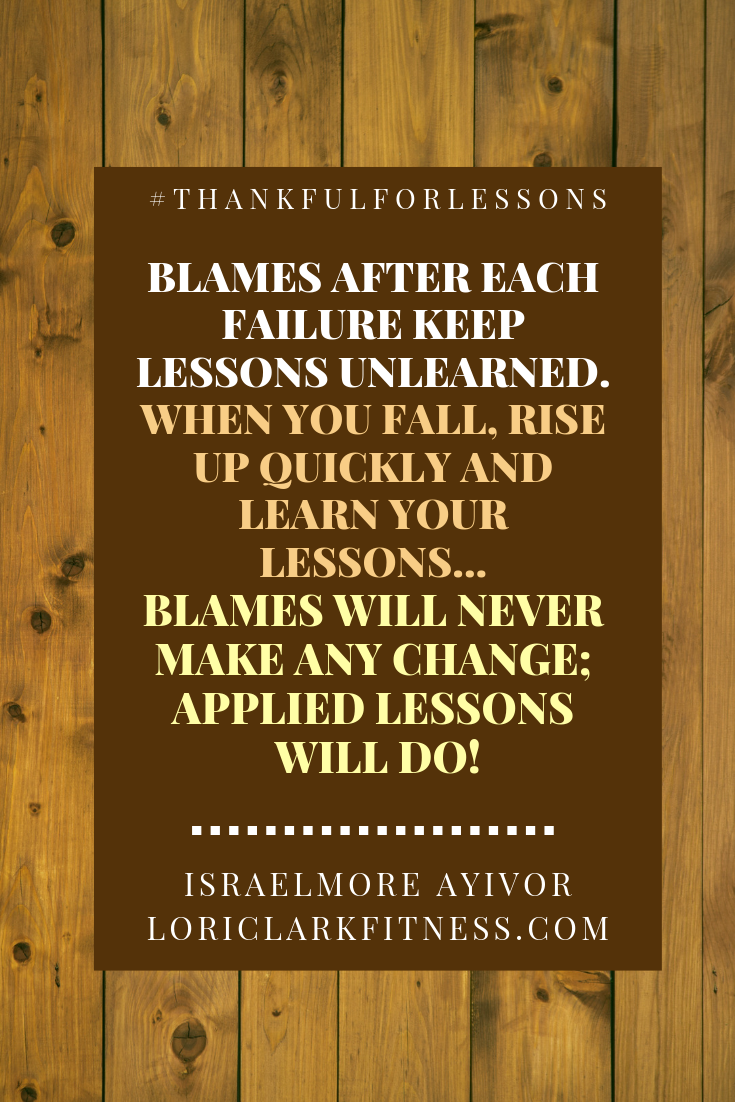Blames after each failure keep lessons unlearned. When you