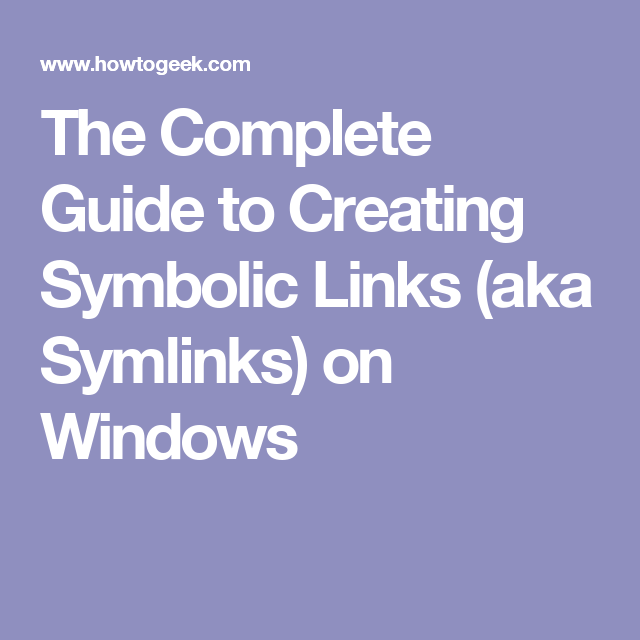 The Complete Guide To Creating Symbolic Links Aka Symlinks On