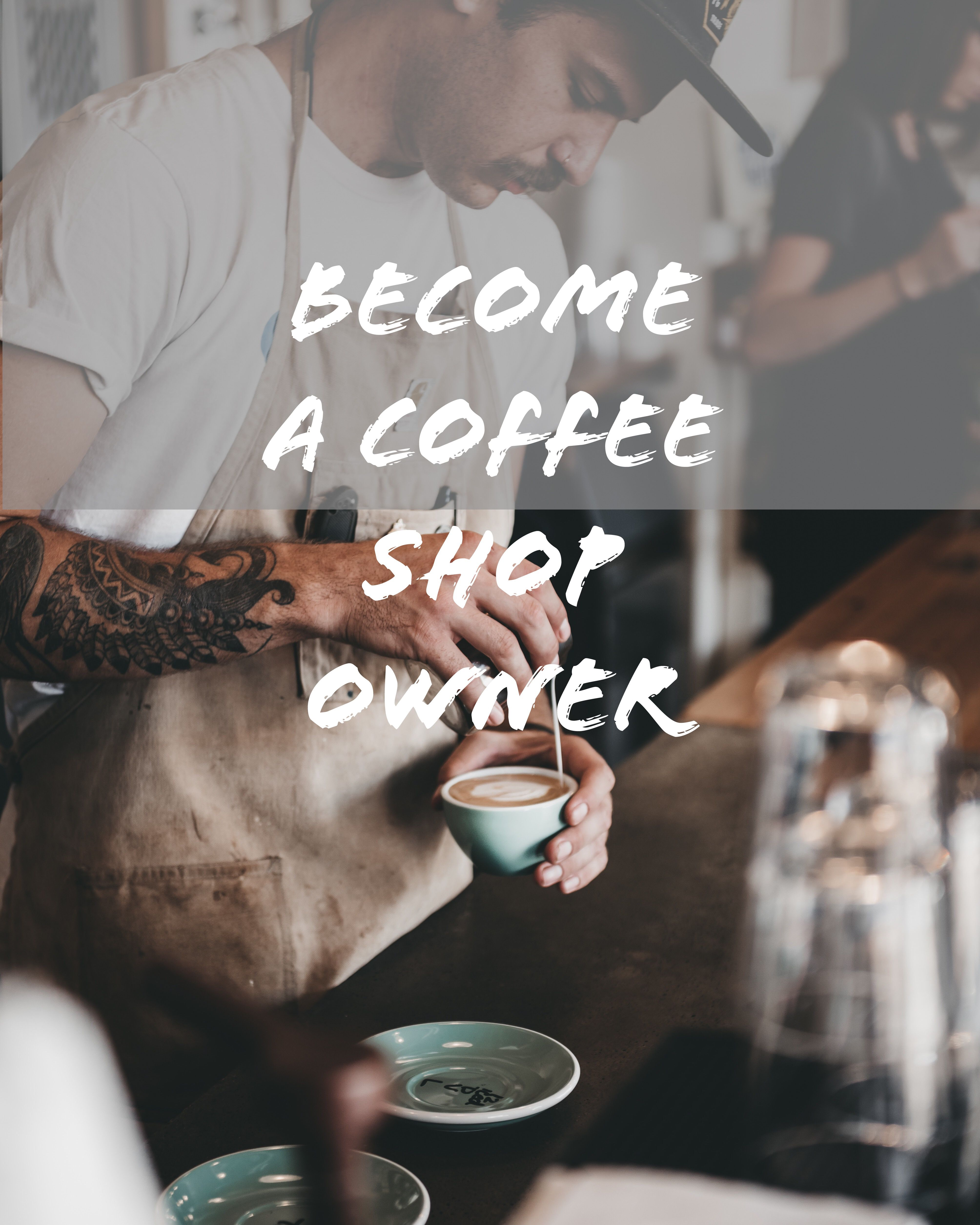 Become A Coffee Shop Owner Starting A Coffee Shop Cute Coffee Shop Coffee Shop Business