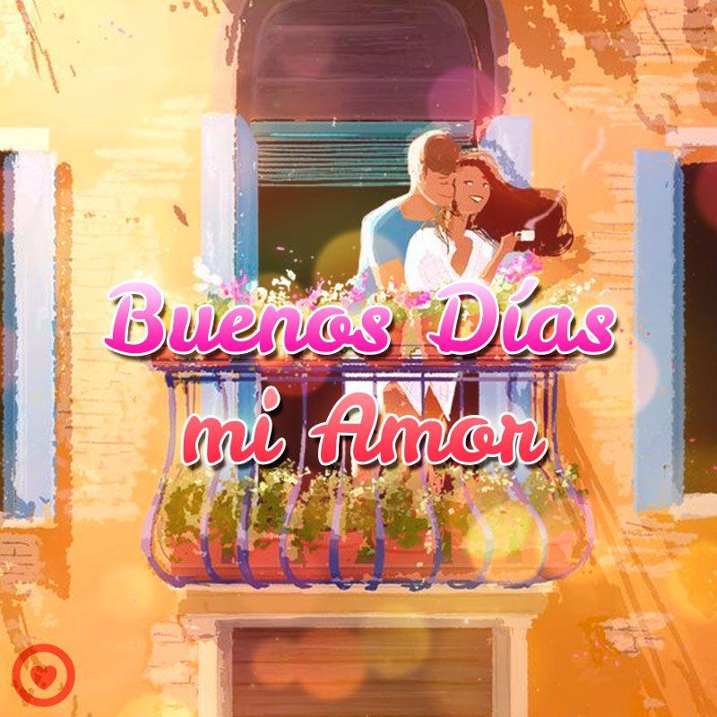 Bonita Postal De Buenos Dias Mi Amor Buenos Días Amor Postales De Buenos Dias Saludos De Buenos Dias