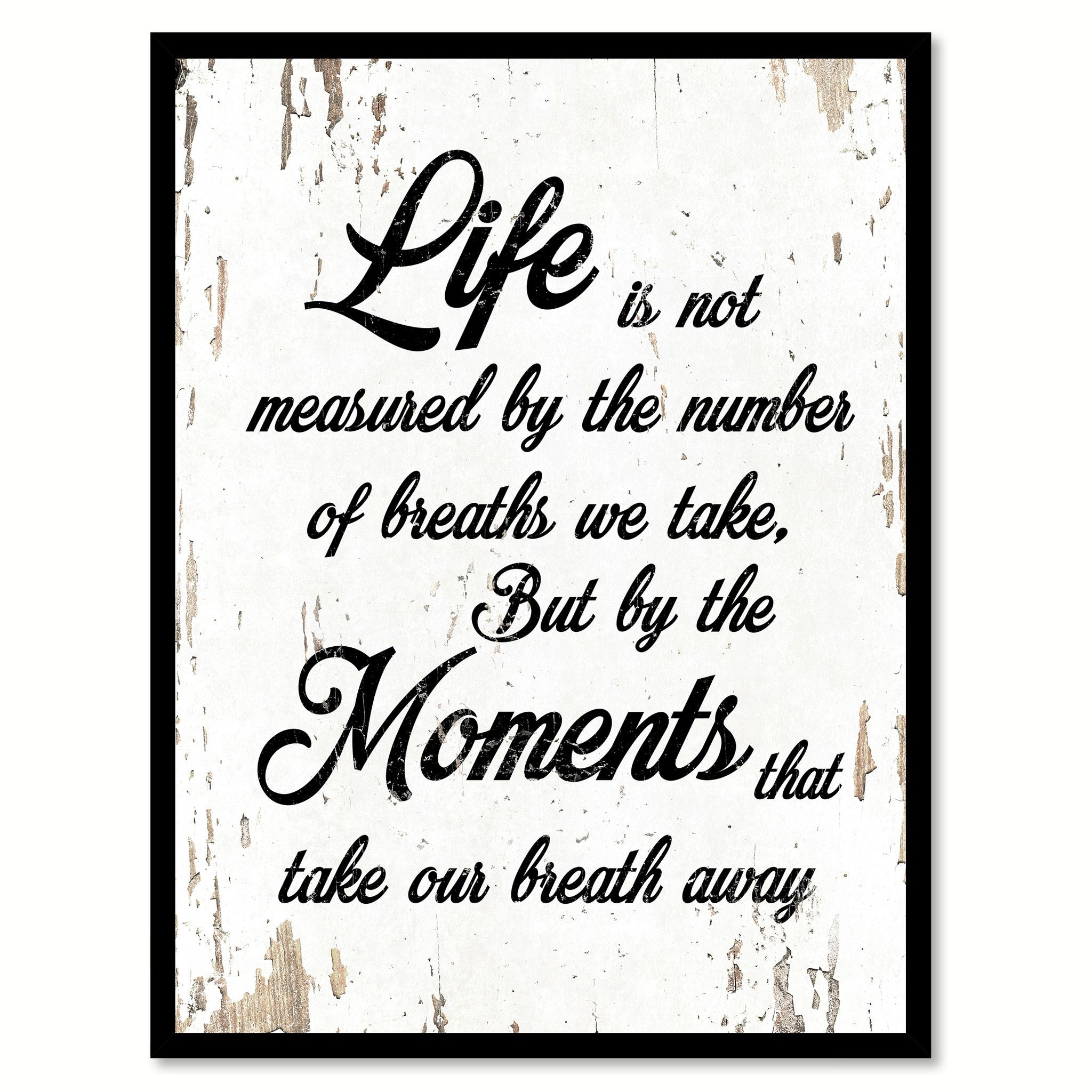 Life Is Not Measured By The Breaths Quote Life Is Not Measuredthe Number Of Breaths Quote Saying Home