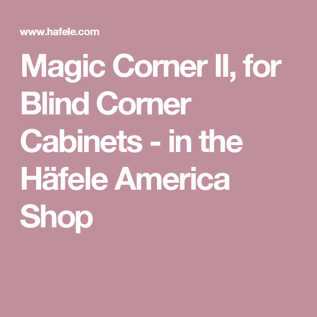 Hafele America magic corner ii for blind corner cabinets in the häfele america