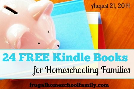 24 FREE Kindle Books for Homeschooling Families 8/21/14