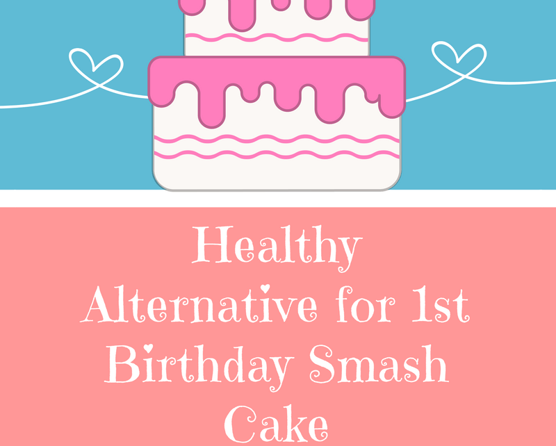Healthy Alternative for 1st Birthday Smash Cake Baby 1st Year