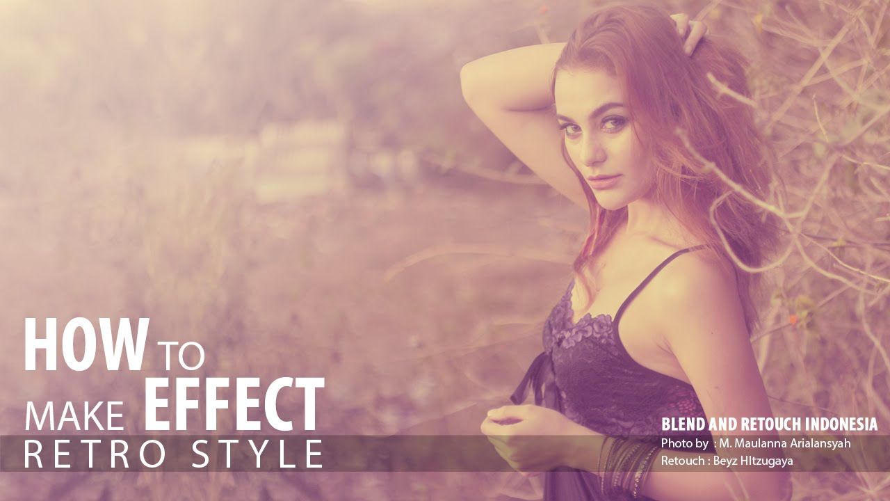 Tutorial Photoshop How To Make Vintage Effect Retro Style Color In Ph Retouching Photoshop Photo Editing Photoshop Photoshop For Photographers