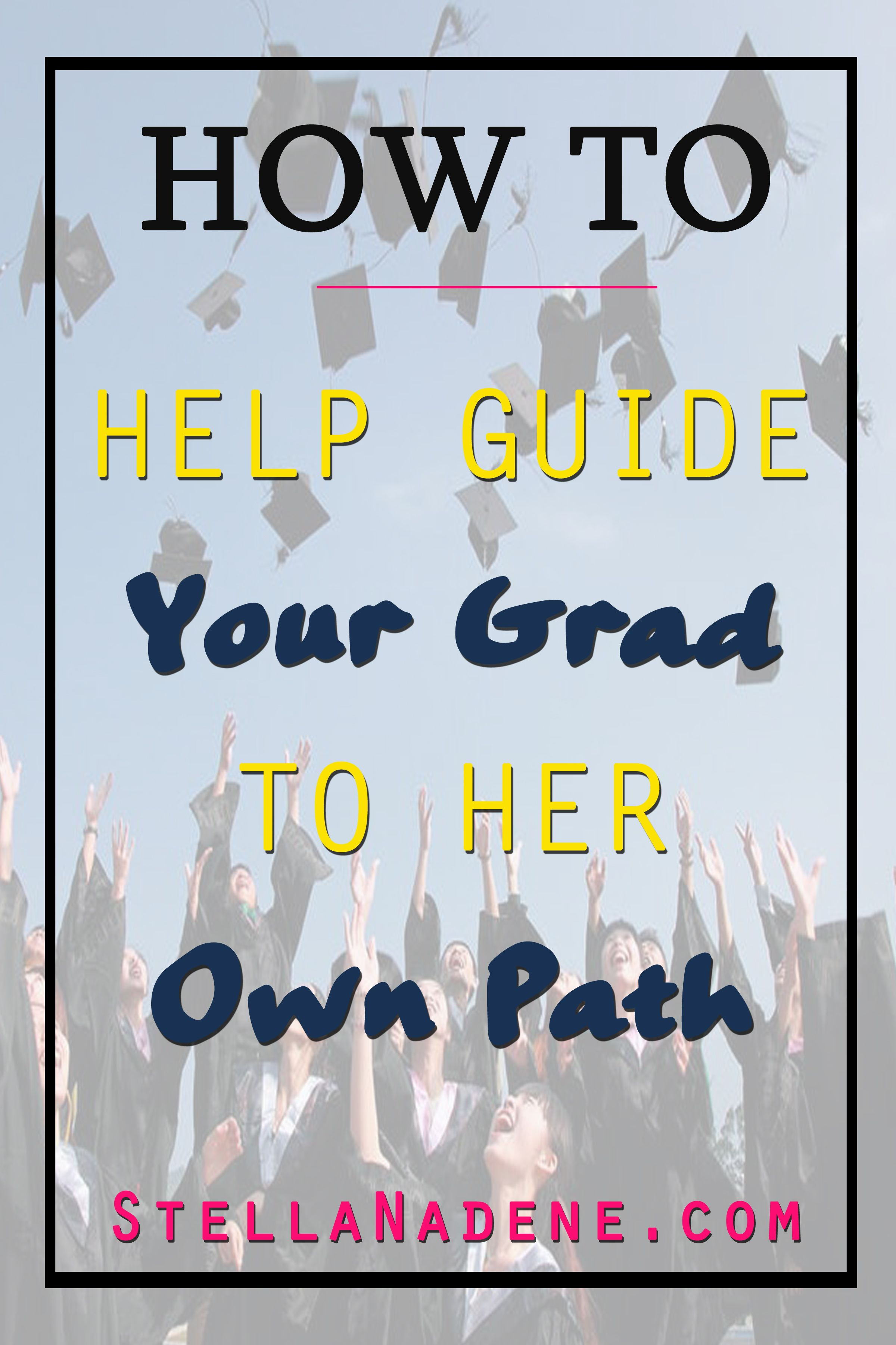 How To Help Your Graduate Create His Or Her Own Path