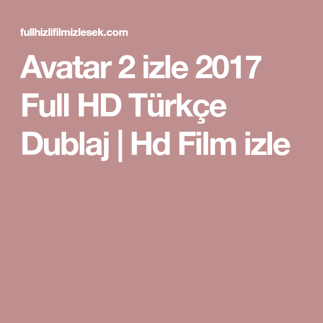 Avatar 2 Izle 2017 Full Hd Turkce Dublaj Hd Film Izle Avatar Film
