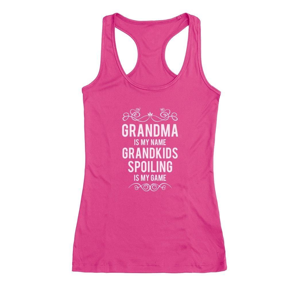 Grandma is is my name grandkids spoiling is my game