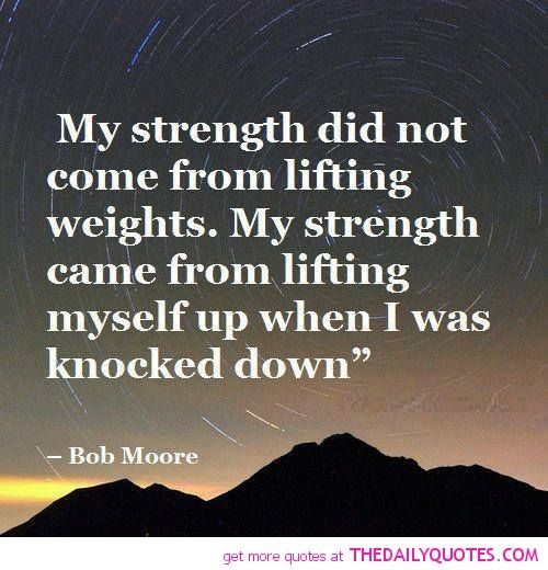 Quotes About Strength: Quotes Of Inspiration And Strength