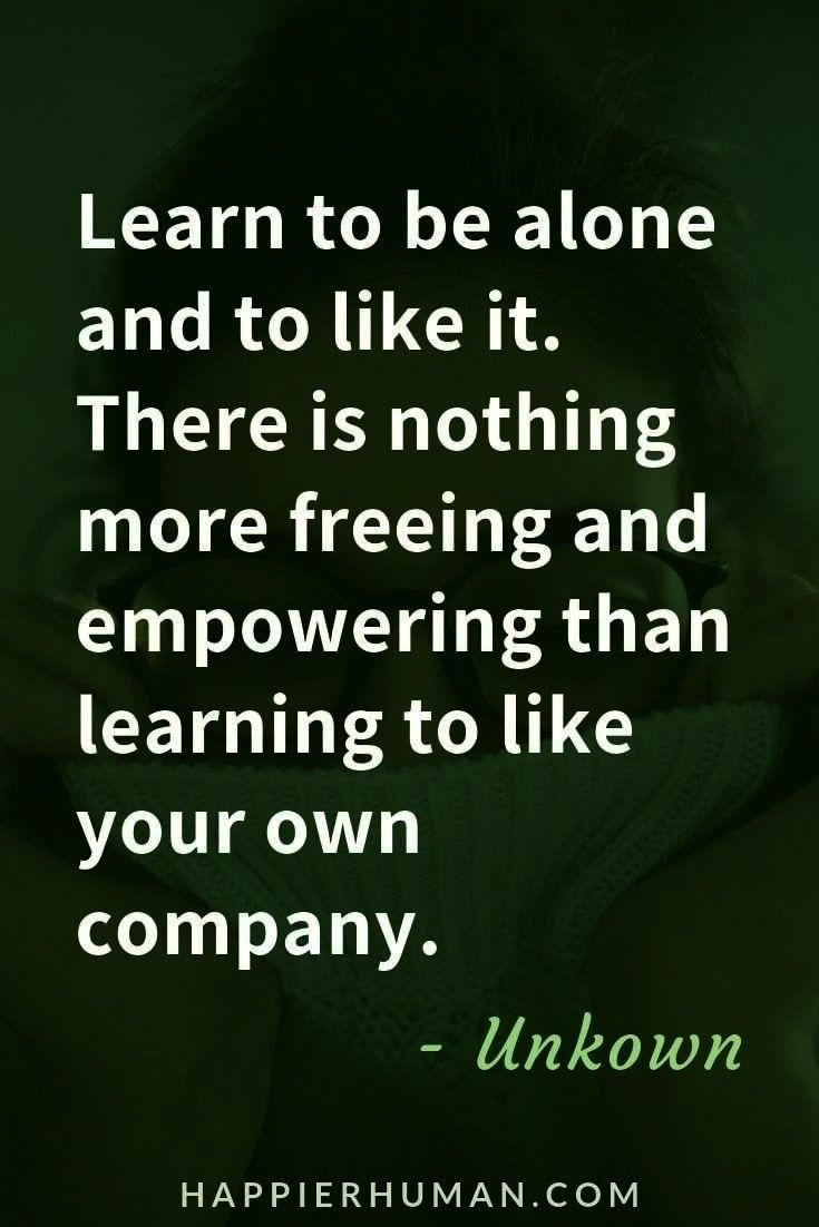 Happy Learn to be alone and like it. | Loneliness quotes | quotes about being alone |Learn to be al
