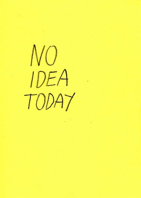 No Idea Today Cool Words Words Quotes Words