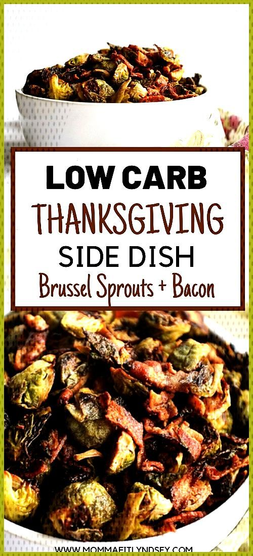 Low Carb Thanksgiving Side Dish Brussel Sprouts + Bacon-  Low Carb Thanksgiving Side Dish Brussel