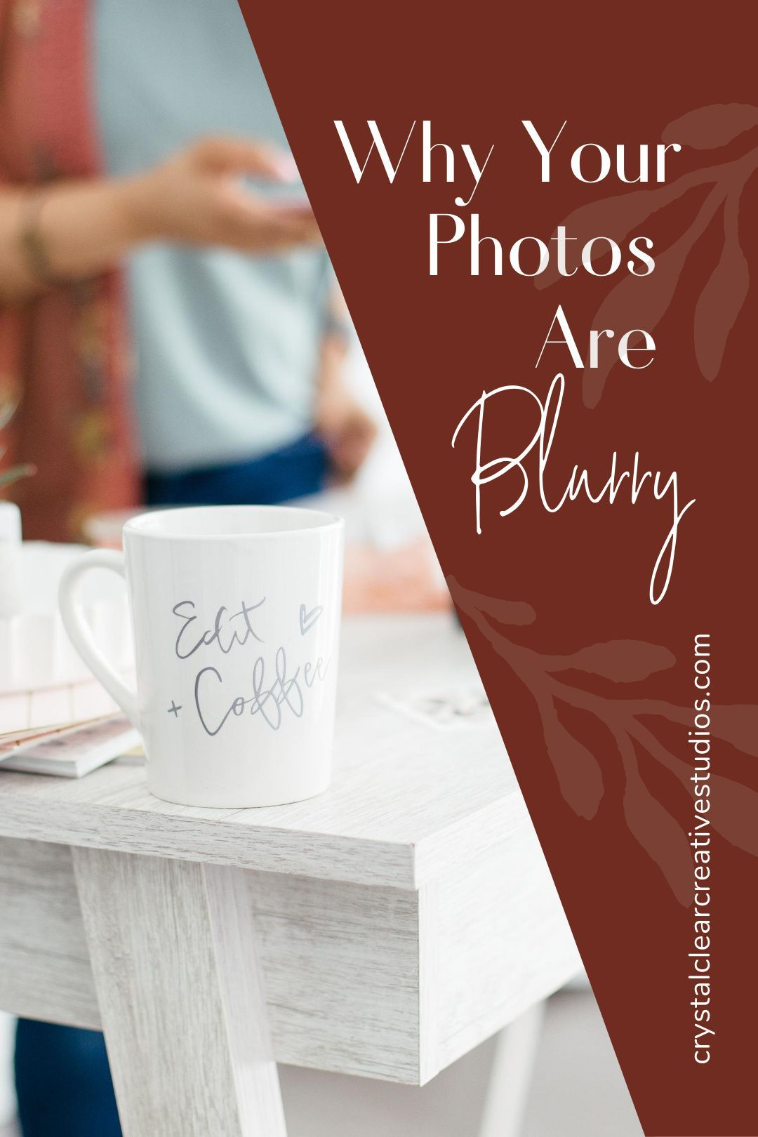 Find Out Why Your Photos Are Blurry! | Crystal Cle