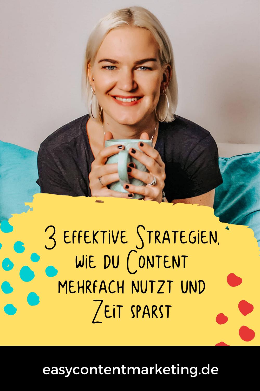 3 Effektive Strategien Wie Du Content Mehrfach Nutzt Und Zeit Sparst Marketing Online Marketing Strategie Marketing Strategie