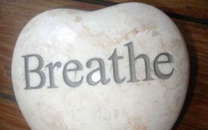 Just Breathe....................