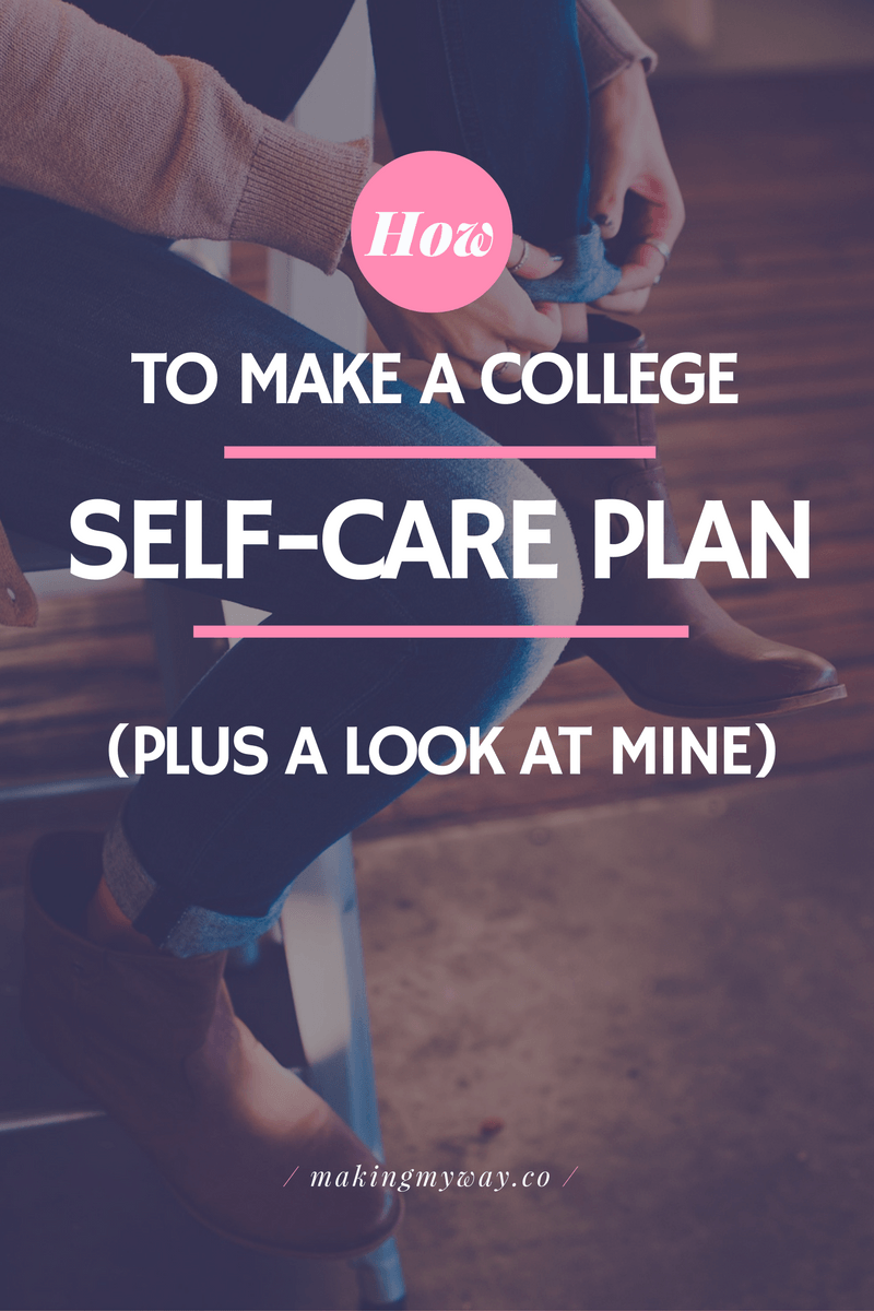 How To Make A College Self Care Plan And A Look At Mine College Survival Scholarships For College College Lifestyles