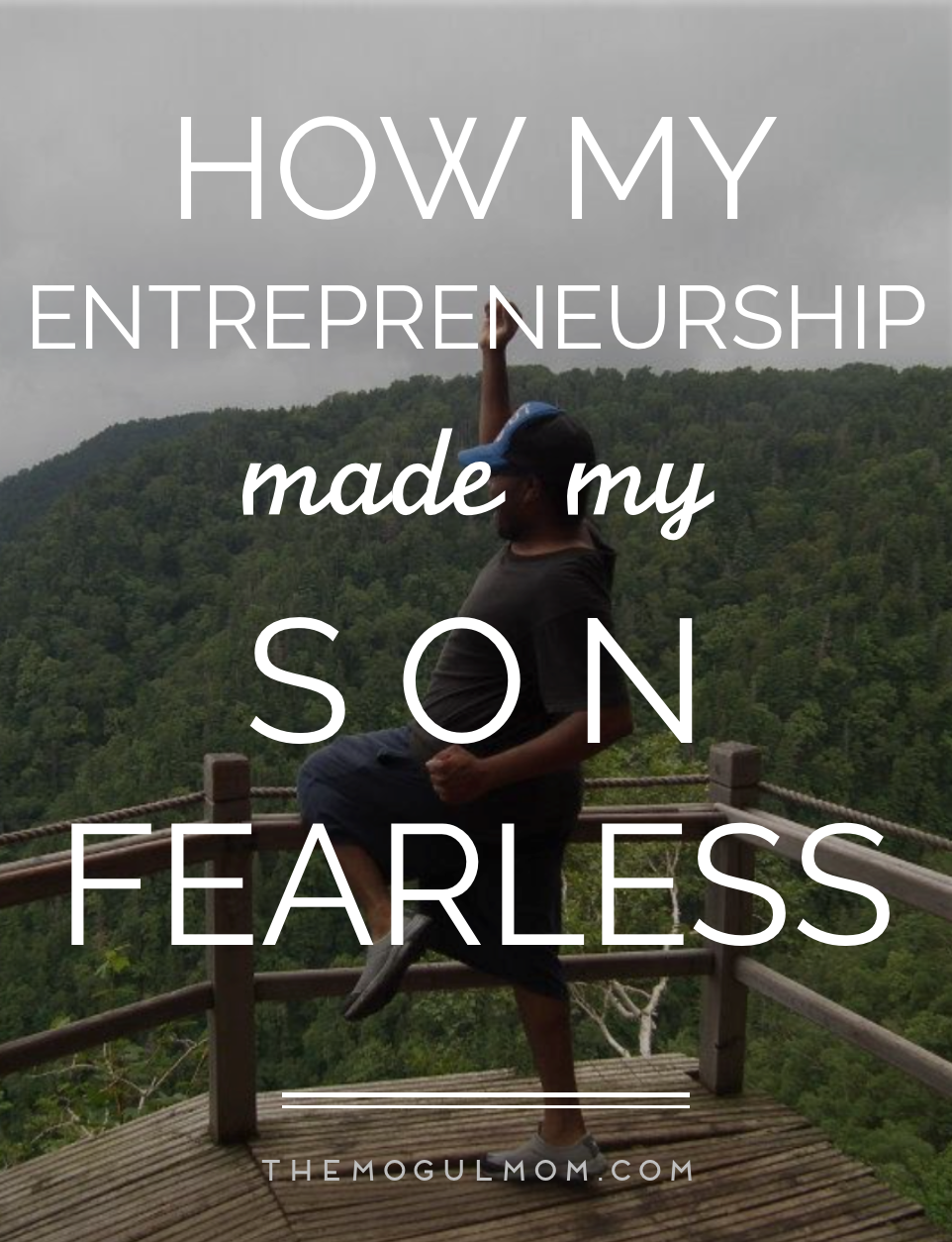My Entrepreneurship Made My Son Fearless
