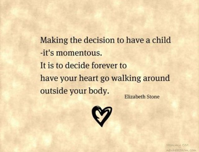 A mothers quote and one of my favorites.