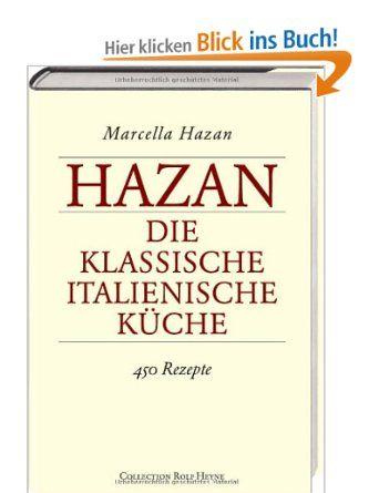 Die Klassische Italienische Kuche 450 Rezepte Amazon De Marcella Hazan Bucher Klassisch Italienisch Italienische Kuche Die Besten Kochbucher