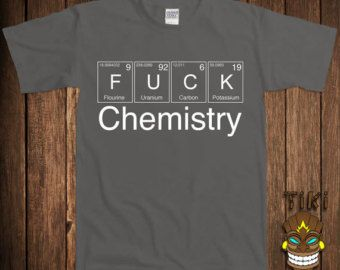 Funny science t shirt chemistry tshirt tee shirt geek nerd fk popular items for chemistry jokes on etsy urtaz