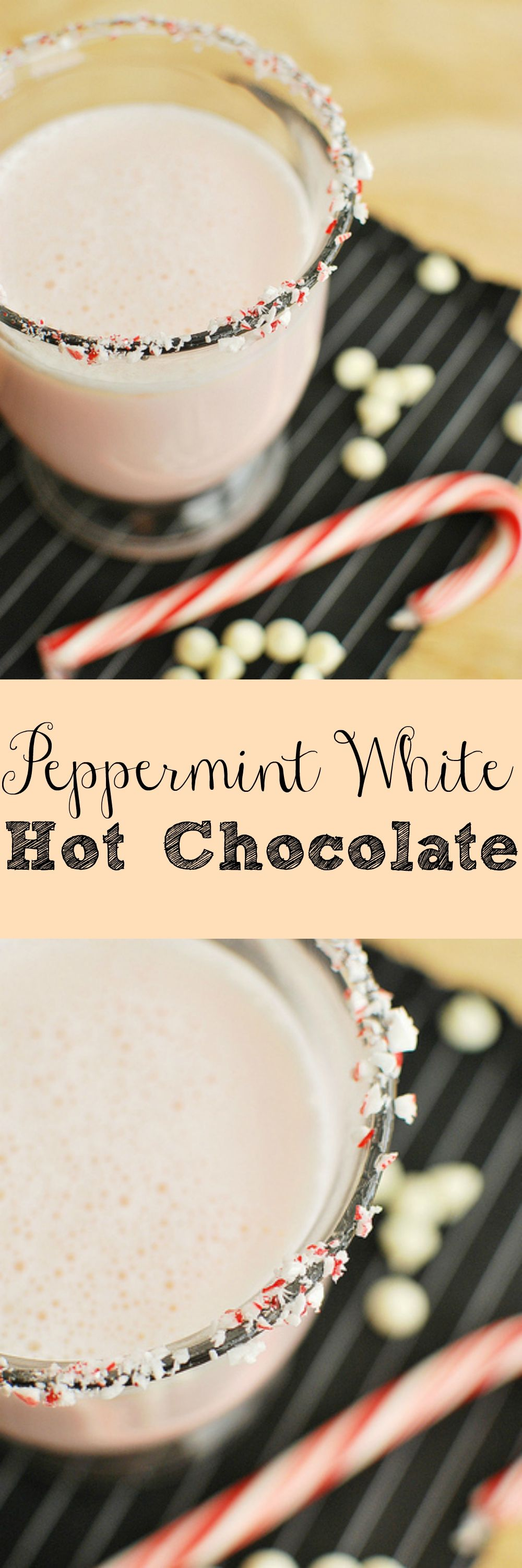 Peppermint White Hot Chocolate - yummy white hot chocolate with peppermint! Use crushed peppermints to decorate the glass!