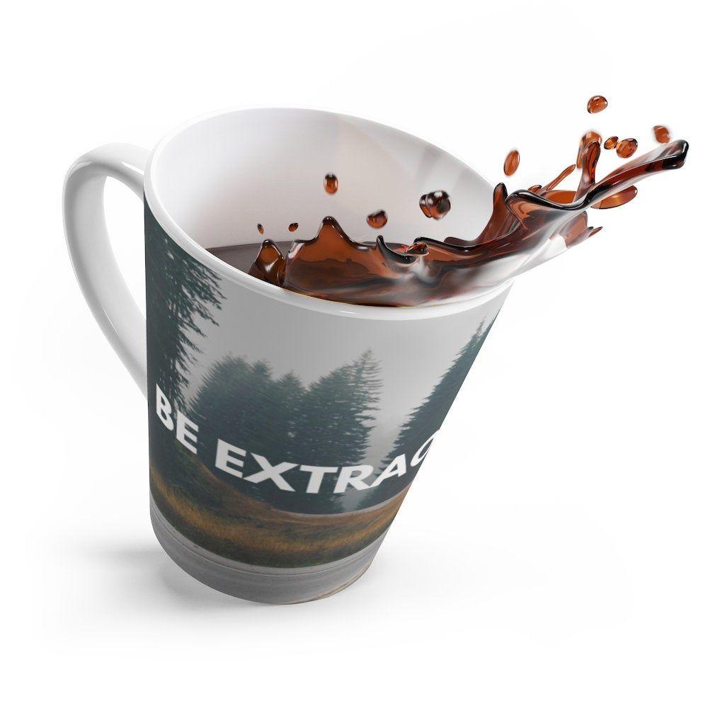 latte coffee mug   ceramic mugs   funny coffee mug   inspirational   be extraordinary