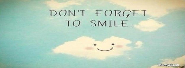Dont Forget To Smile Facebook Cover Fb Banner Photos Facebook