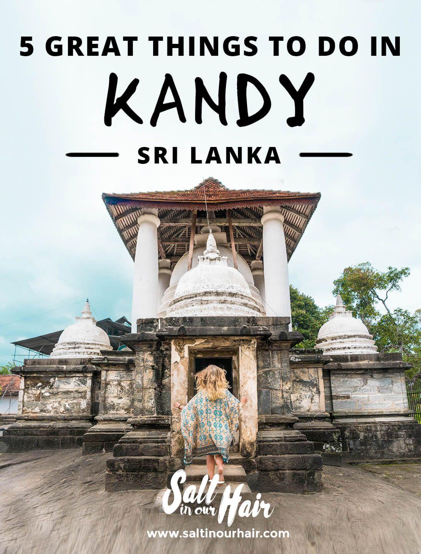 9 Great Things To Do In Kandy Sri Lanka Sri Lanka Reise Tipps Asien Reisen Reisen
