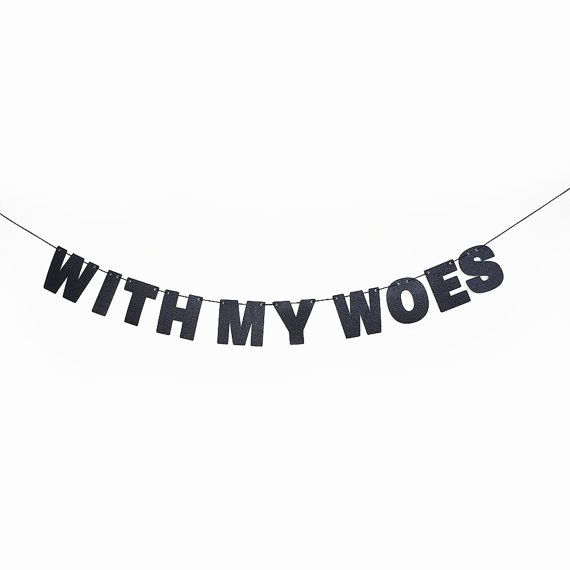 WITH MY WOES Glitter Banner Wall Hanging   Drake Lyrics   Sparkly Black    Party Decoration