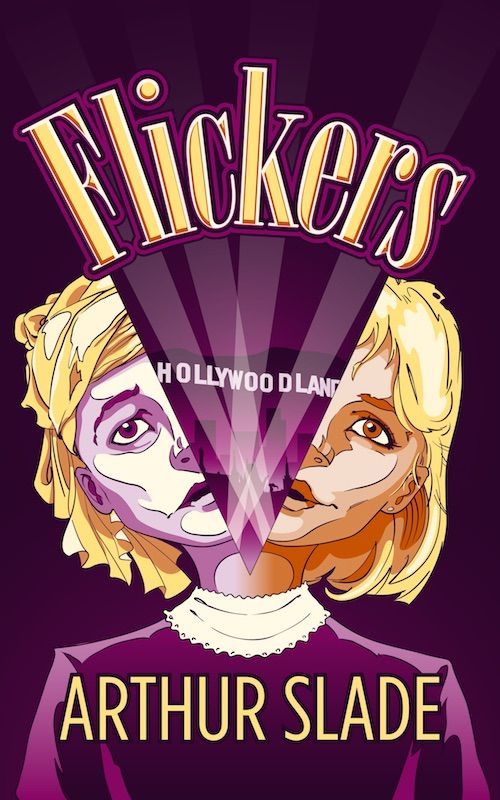 Flickers: A Novel of Suspense — Arthur Slade: Worlds of Wonder & Imagination