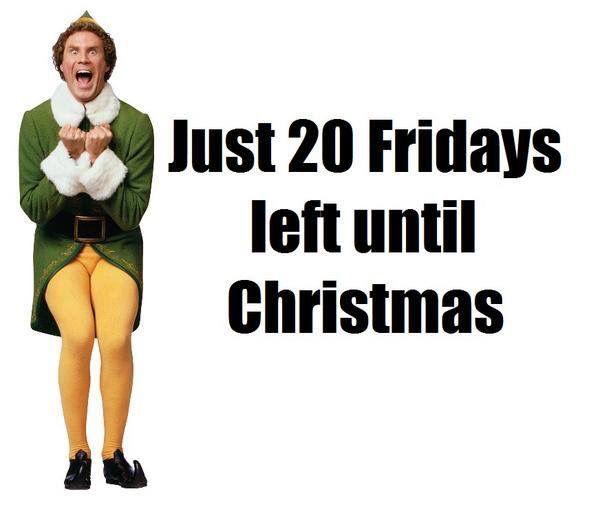 20 Friday's until Christmas   Christmas countdown, Buddy ...