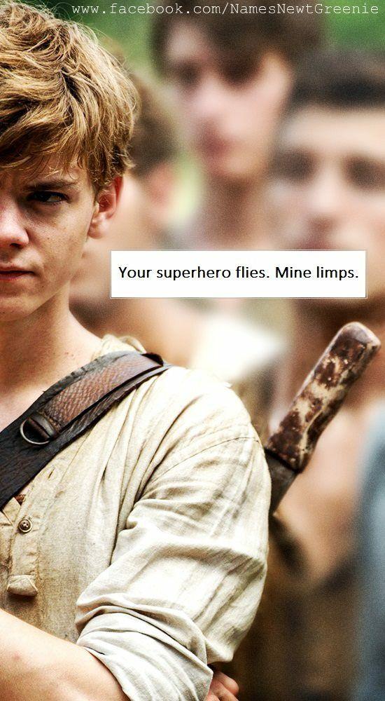 Your superhero flies. Mine limps. Newt the maze runner
