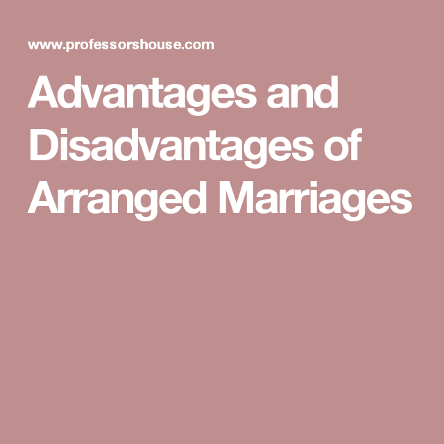 Advantages of arranged marriages