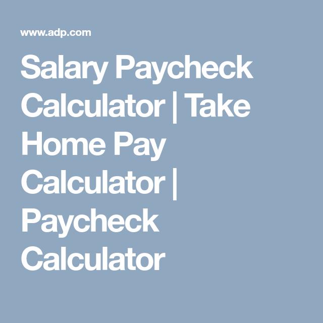 Salary Paycheck Calculator Take Home Pay Calculator Paycheck