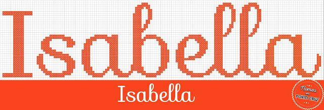 Nomes em Ponto Cruz: Isabella - Nomes em Ponto Cruz | nomes | Pinterest